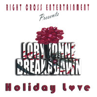 Holiday Love — Loryvonne & Breakadawn