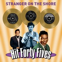 Stranger on the Shore - Hit Forty Fives — сборник