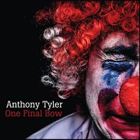 One Final Bow — Anthony Tyler