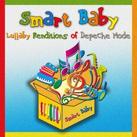 Lullaby Renditions of Depeche Mode — Smart Baby