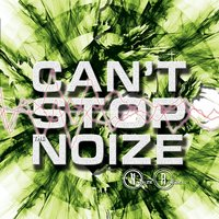 Can't Stop the Noize — Noize Rebel