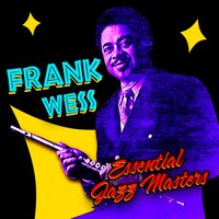 Essential Jazz Masters — Frank Wess