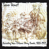 Revisiting New Orleans String Bands: 1880-1949 — Seva Venet