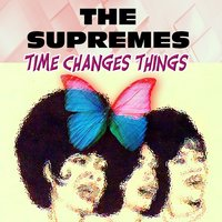 Time Changes Things — The Supremes