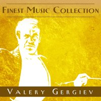 Finest Music Collection: Valery Gergiev — Пётр Ильич Чайковский, Kirov State Academic Theatre of Opera and Ballet