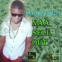 Naa Sell Out - Single — Neutron Obliv