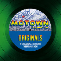 Motown The Musical Originals - 40 Classic Songs That Inspired The Broadway Show! — сборник