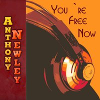 You`re Free Now — Anthony Newley