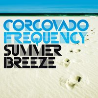 Summer Breeze — Corcovado Frequency