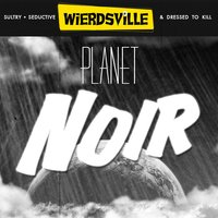 Weirdsville - Planet Noir — сборник