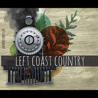 Left Coast Country — Left Coast Country