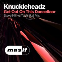 Get out on the Dancefloor — Knuckleheadz