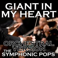 Giant in My Heart — The Symphonic Pops