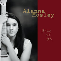 Hold of Me — Alanna Mosley