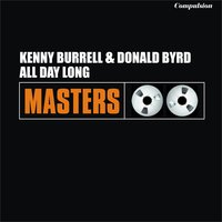 All Day Long — Kenny Burrell, Donald Byrd