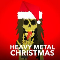 Heavy Metal XMAS (Rock, Hard Rock and Metal Christmas Carols) — The Rock Masters