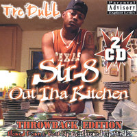 Straight Out Tha Kitchen ThrowBack Edition  2 Disc Slowed Down&Beat Up — Tre Dubb