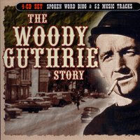 The Woody Guthrie Story (The Music) — Woody Guthrie