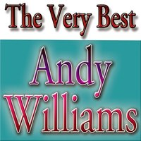 The Very Best Andy Williams — Andy Williams