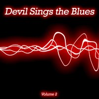 Devil Sings the Blues, Vol. 2 — сборник