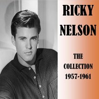 The Collection 1957-1961 — Ricky Nelson