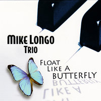 Float Like a Butterfly — Mike Longo, Paul West