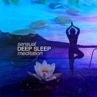 Sensual Deep Sleep Meditation — Deep Sleep Relaxation