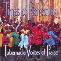 Times of Refreshing — Tabernacle Voices Of Praise