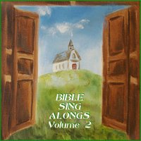 Bible Sing Alongs, Vol. 2 — Bible Sing Alongs