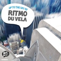 Up to the Sky Ep — Ritmo Du Vela