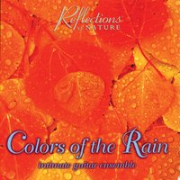 Colors of the Rain: Intimate Guitar Ensemble — Rouly Antonopolous