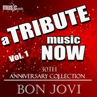 A Tribute Music Now: 30th Anniversary Collection - Bon Jovi, Vol. 1 — The Tribute Beat