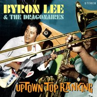 Uptown Top Ranking — Byron Lee & The Dragonaires