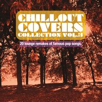 Chillout Covers Collection, Vol. 3 — сборник