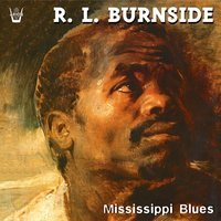 Mississippi Blues — R.L. Burnside