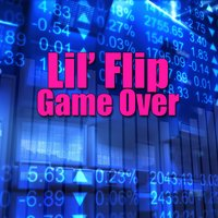 Game Over — Lil' Flip