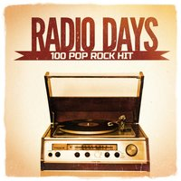 Radio Days, Vol. 4: 100 Pop Rock Hits from the 60's and 70's — сборник