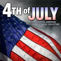 4th of July - The Essential American Patriotic Music Collection — All-American Patriotic Ensemble