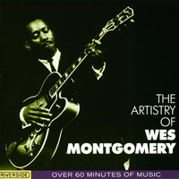 The Artistry Of Wes Montgomery — Wes Montgomery