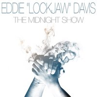 The Midnight Show — Eddie Lockjaw Davis