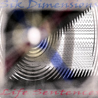 Life Sentences — Sik Dimension