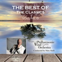 The Best Of The Classics Volume 6 — Philharmonic Wind Orchestra & Marc Reift