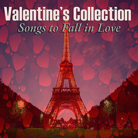 Valentine's Collection - Songs to Fall in Love — сборник