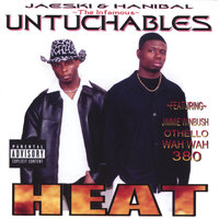 Heat — The Infamous Untuchables