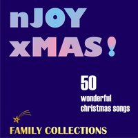Enjoy Christmas! - 50 Wonderful Christmas Songs — Frank Sinatra, Bing Crosby, The Andrews Sisters, Rosmary Clooney, Louis Armstrong a.m.o