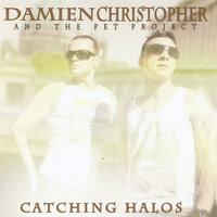 Catching Halos — Damien Christopher & The Pet Project