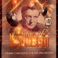 The Mega Collection — Frank Chacksfield & His Orchestra