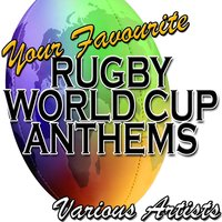 Your Favourite Rugby World Cup Anthems — сборник