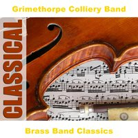 Brass Band Classics — Grimethorpe Colliery Band