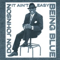 It Ain't Easy Being Blue — Donald Ray Johnson